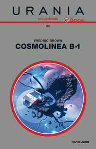 Cosmolinea B-1 (Urania) - Librerie.coop