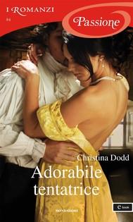 Adorabile tentatrice (I Romanzi Passione) - copertina
