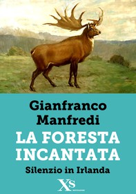 La foresta incantata - Silenzio in Irlanda (XS Mondadori) - Librerie.coop