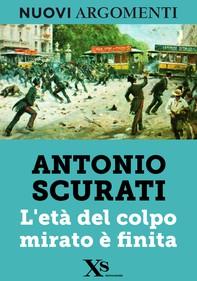 L'età del colpo mirato è finita (XS Mondadori) - Librerie.coop