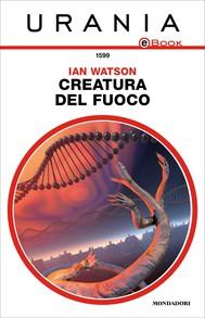 Creatura del fuoco (Urania) - copertina