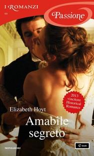 Amabile segreto (I Romanzi Passione) - copertina