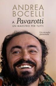 A Luciano Pavarotti: un maestro per tutti - copertina