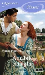 Amabile canaglia (I Romanzi Classic) - copertina
