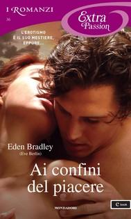 Ai confini del piacere (I Romanzi Extra Passion) - copertina