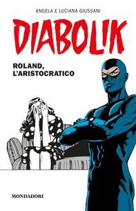 Diabolik - Roland, l'aristocratico - Librerie.coop