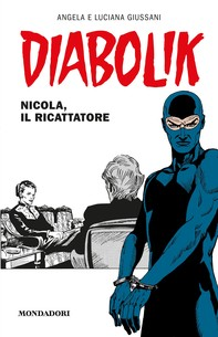 Diabolik - Nicola, il ricattatore - Librerie.coop