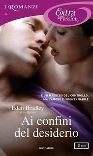 Ai confini del desiderio (I Romanzi Extra Passion) - copertina