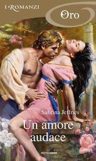Un amore audace (I Romanzi Oro) - Librerie.coop