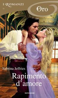 Rapimento d'amore (I Romanzi Oro) - Librerie.coop
