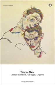 Le teste scambiate / La legge / L'inganno (Mondadori) - copertina