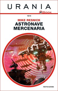 Astronave mercenaria (Urania) - Librerie.coop