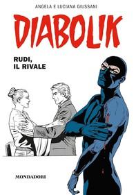 Diabolik. Rudi, il rivale - Librerie.coop