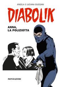 Diabolik. Anna, la poliziotta - Librerie.coop