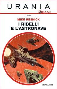 I ribelli e l'astronave (Urania) - Librerie.coop
