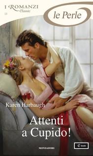 Attenti a Cupido! (I Romanzi Le Perle) - copertina