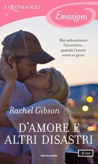 D'amore e altri disastri (I Romanzi Emozioni) - Librerie.coop