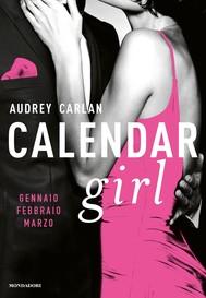 Calendar Girl. Gennaio - Febbraio - Marzo - copertina