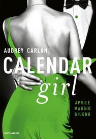 Calendar Girl. Aprile - Maggio - Giugno - copertina