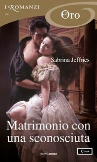 Matrimonio con una sconosciuta (I Romanzi Oro) - Librerie.coop