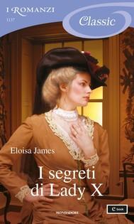 I segreti di Lady X (I Romanzi Classic) - copertina