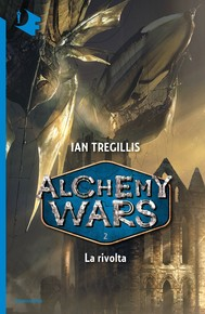 Alchemy Wars - 2. La rivolta - copertina