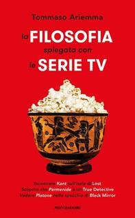 La filosofia spiegata con le serie TV - Librerie.coop