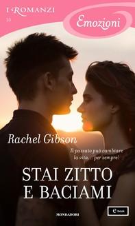 Stai zitto e baciami (I Romanzi Emozioni) - Librerie.coop
