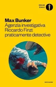Agenzia Investigativa Riccardo Finzi: praticamente detective - copertina