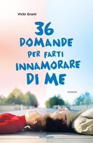 36 domande per farti innamorare di me - copertina