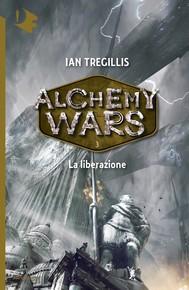 Alchemy Wars - 3. La liberazione - copertina
