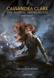 Shadowhunters. The mortal instruments. Prima trilogia - copertina