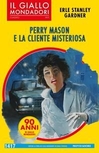Perry Mason e la cliente misteriosa (Il Giallo Mondadori) - Librerie.coop