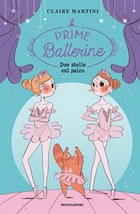 Prime Ballerine - 2. Due stelle sul palco - Librerie.coop