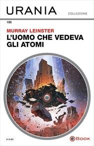 L'uomo che vedeva gli atomi (Urania) - copertina