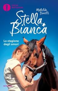 Stella Bianca - 2. La stagione degli amori - copertina