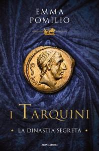 I Tarquini: la dinastia segreta - Librerie.coop