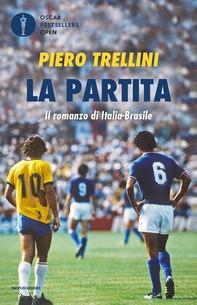 La partita. Il romanzo di Italia-Brasile - Librerie.coop