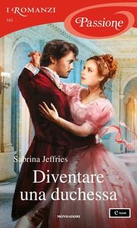 Diventare una duchessa (I Romanzi Passione) - Librerie.coop