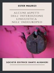 Alcuni aspetti dell'interdizione linguistica nell'indoeuropeo - copertina