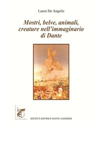 Mostri, belve, animali, creature nell'immaginario di Dante - Librerie.coop