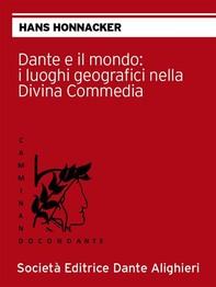 Dante e il mondo: i luoghi geografici nella Divina Commedia - Librerie.coop