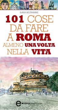 101 cose da fare a Roma almeno una volta nella vita - copertina