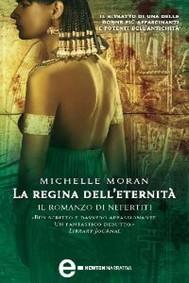 La regina dell'eternità. Il romanzo di Nefertiti - copertina