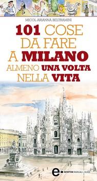 101 cose da fare a Milano almeno una volta nella vita - copertina