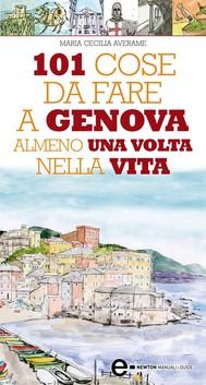 101 cose da fare a Genova almeno una volta nella vita - copertina