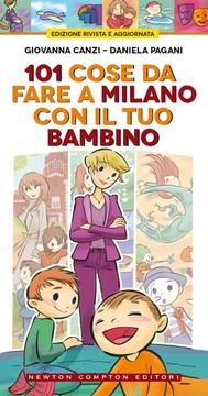 101 cose da fare a Milano con il tuo bambino - copertina