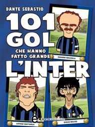 101 gol che hanno fatto grande l'Inter - copertina