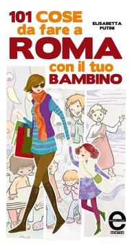 101 cose da fare a Roma con il tuo bambino - copertina