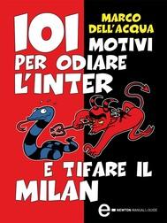 101 motivi per odiare l'Inter e tifare il Milan - copertina